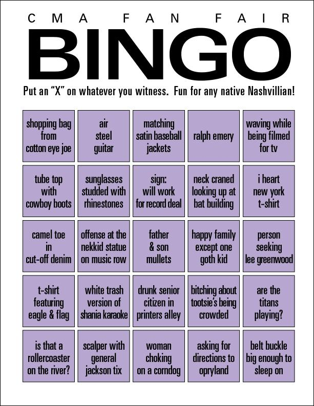 Last Year In What Might Be Our All Time Favorite Post On Nashvillest We Posted A Reader Submitted Fan Fair Bingo Card For Little Chuckle At The Expense